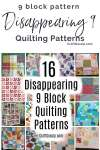 16 Disappearing 9 Block Quilting Patterns