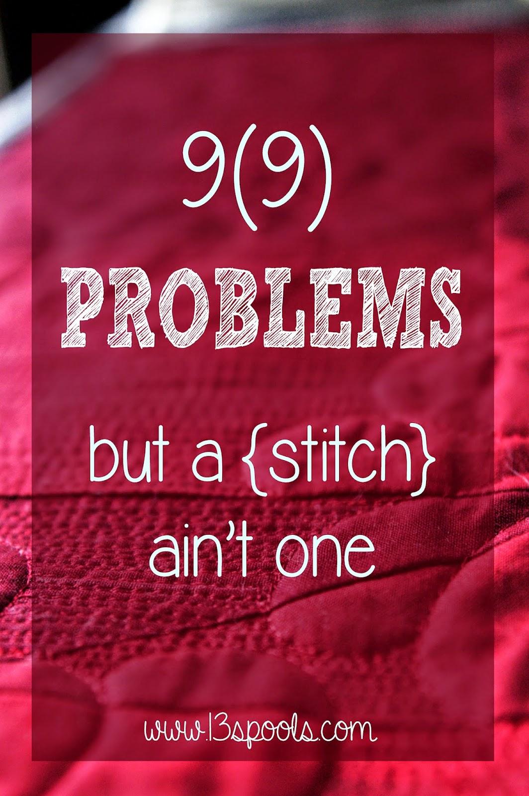 9(9) Problems... but a Stitch ain't one