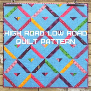 High Road Low Road Quilt Pattern