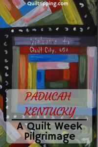Discover Paducah Quilt Week #paducah #quiltweek #paducahquiltweek