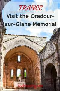 If you are in the area of France near Limoge, be sure to visit the World War II memorial site of Oradour-sur-Glane #france #limoge #WWIImemorial