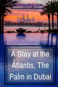 A Stay at the Atlantis Dubai