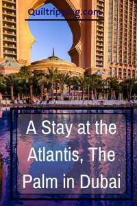 A Stay at the Atlantis Dubai