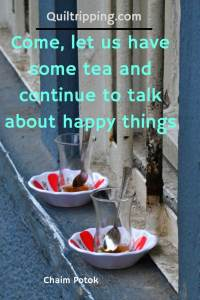 Come, let us have some tea and continue to talk about happy things #inspirationalquote #quote