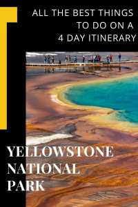 See it all on a 4 day Yellowstone itinerary