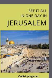 Sahring how to see all the best sights in Jerusalem in one day