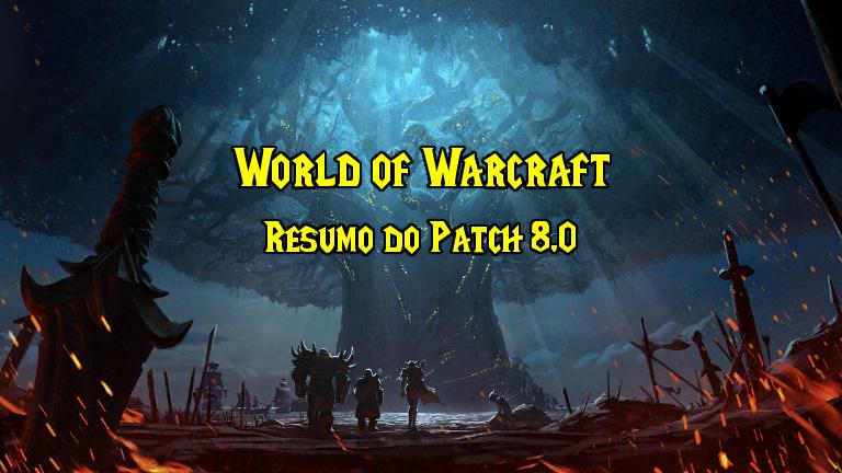World of Warcraft: Lançamento do Patch 8.0