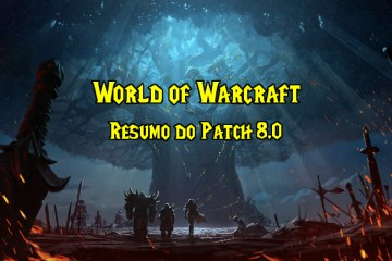 World of Warcraft - Resumo do Patch 8.0
