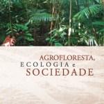 Livro Agrofloresta Ecologia e Sociedade