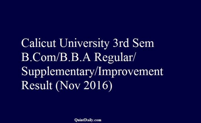Calicut University 3rd Sem B.Com B.B.A Regular Supplementary Improvement Result Nov 2016