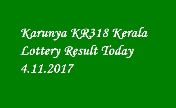 Karunya KR318 Kerala Lottery Result Today 4.11.2017