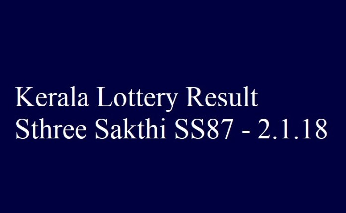 Kerala Lottery Result Today Sthree Sakthi SS87 - 2.1.2018