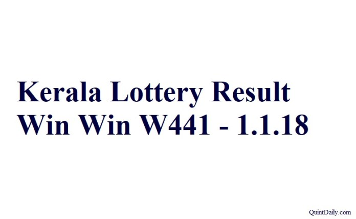 Kerala Lottery Result Today Win Win W441 - 1.1.2018