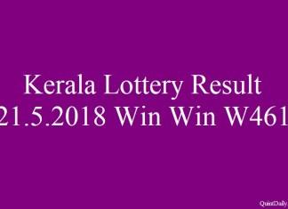 Kerala Lottery Result 21.5.2018 Win Win W461