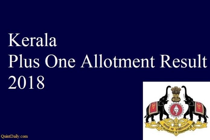 Kerala Plus One Allotment-Result 2018