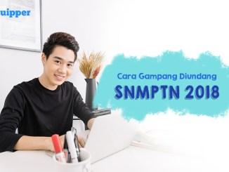 Cara Gampang Mendapatkan Jalur Undangan SNMPTN 2018 Beserta Tips dan Triknya!