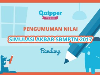 Pengumuman Nilai Quipper Video Simulasi Akbar SBMPTN 2017 di Bandung