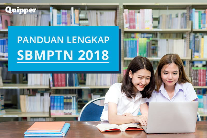 Panduan SBMPTN 2018 Lengkap Buat Para Pejuang PTN!