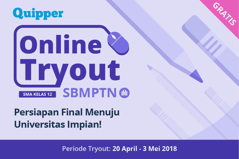 Quipper Online Tryout SBMPTN: Persiapan Final Menuju Universitas Impian!