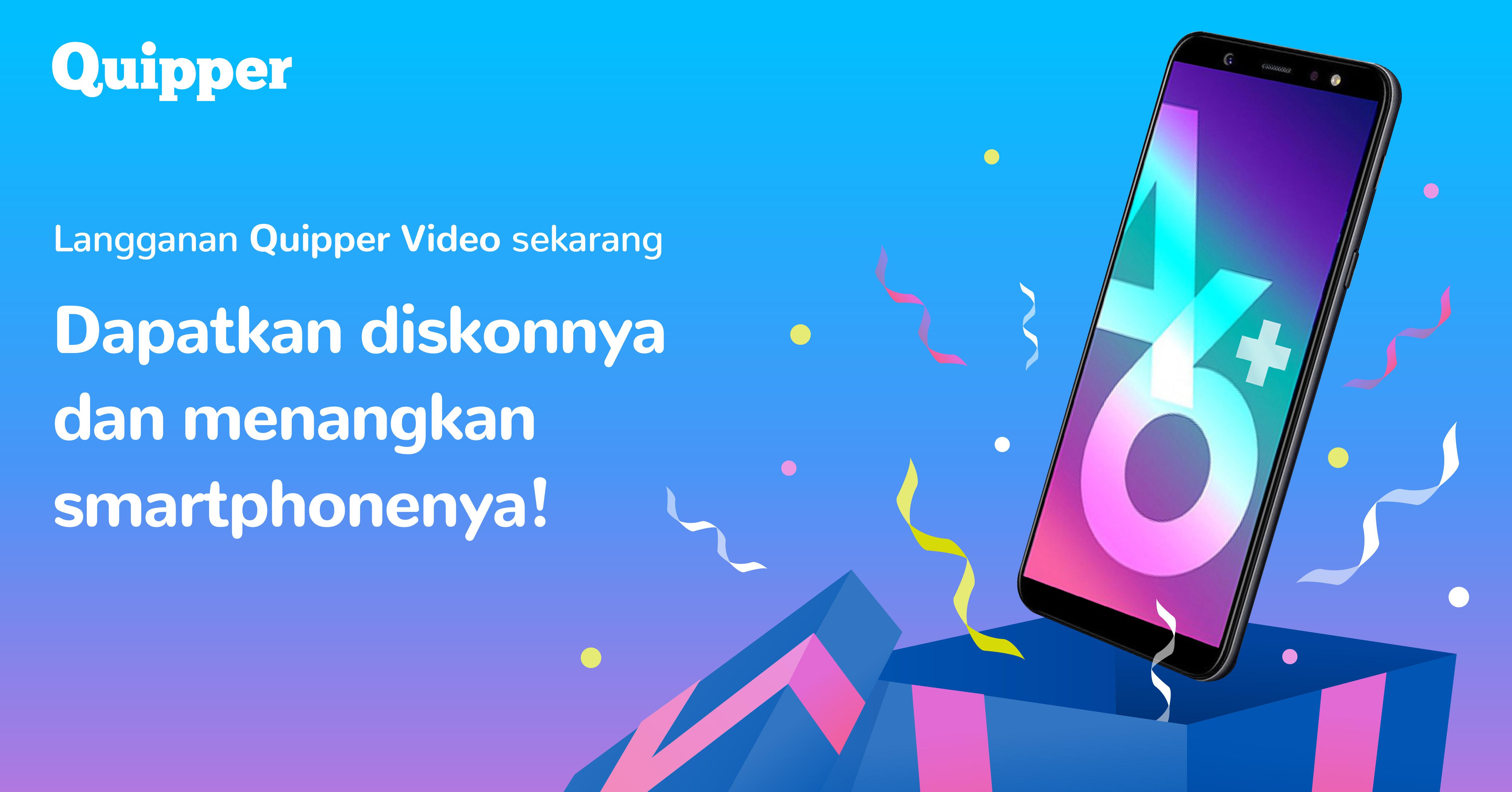 Promo Baru! Dapatkan Diskon Quipper Video & Menangkan Samsung Galaxy A6+