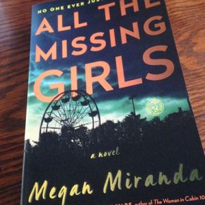 Book: All the Missing Girls Author: Megan Miranda Publication date: June 28, 2016 Publisher: Simon & Schuster