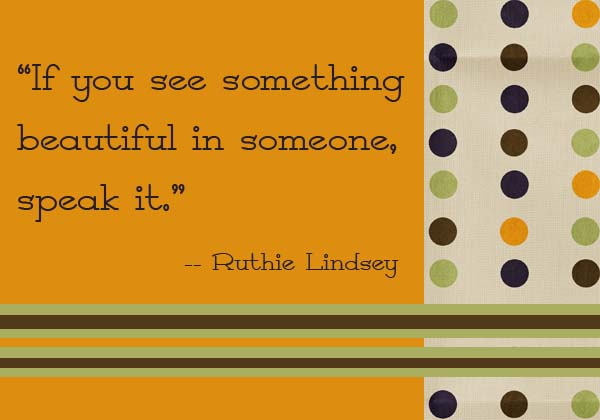 Ruth Lindsey compliment quote