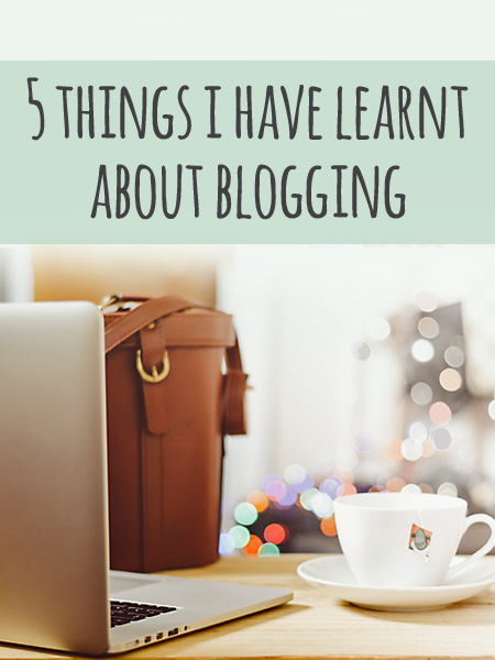 things i have learnt about blogging