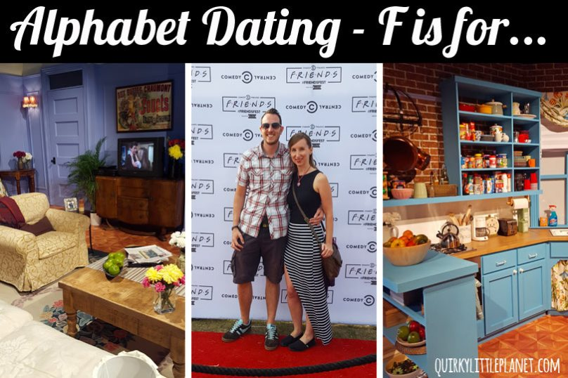 Alphabet Dating - F is for Friends Fest