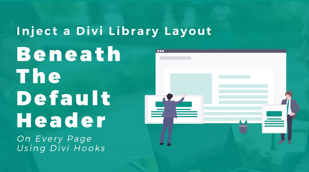 Inject a Divi Layout From Your Divi Library Beneath the Default Header