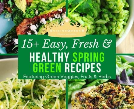 15 Easy, Fresh & Healthy Spring Green Recipes