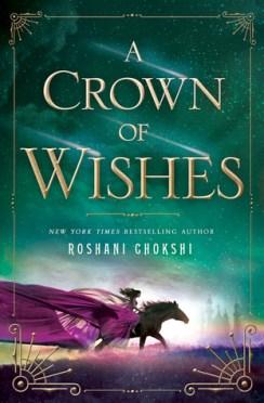 Roshani Chokshi - A Crown of Wishes