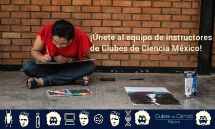 Clubes de Ciencia México busca instructores