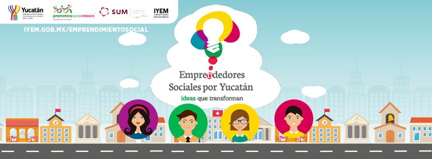 Emprendedores Sociales por Yucatán, Ideas que Transforman
