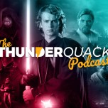 The ThunderQuack Podcast – Revenge of the Sith Ranked