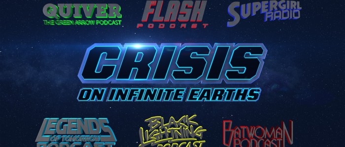 "Quiver Special 15: ""Crisis on Infinite Earths"" (Part 1, 2, 3) – Podcast Crossover"