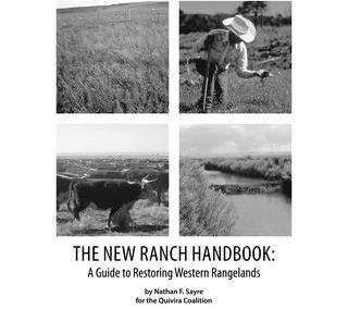 The New Ranch Handbook: A Guide to Restoring Western Rangelands
