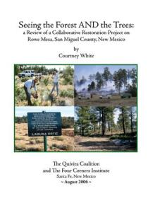 Seeing the Forest and the Trees: A Review of a Collaborative Restoration Project on Rowe Mesa, San Miguel County, NM