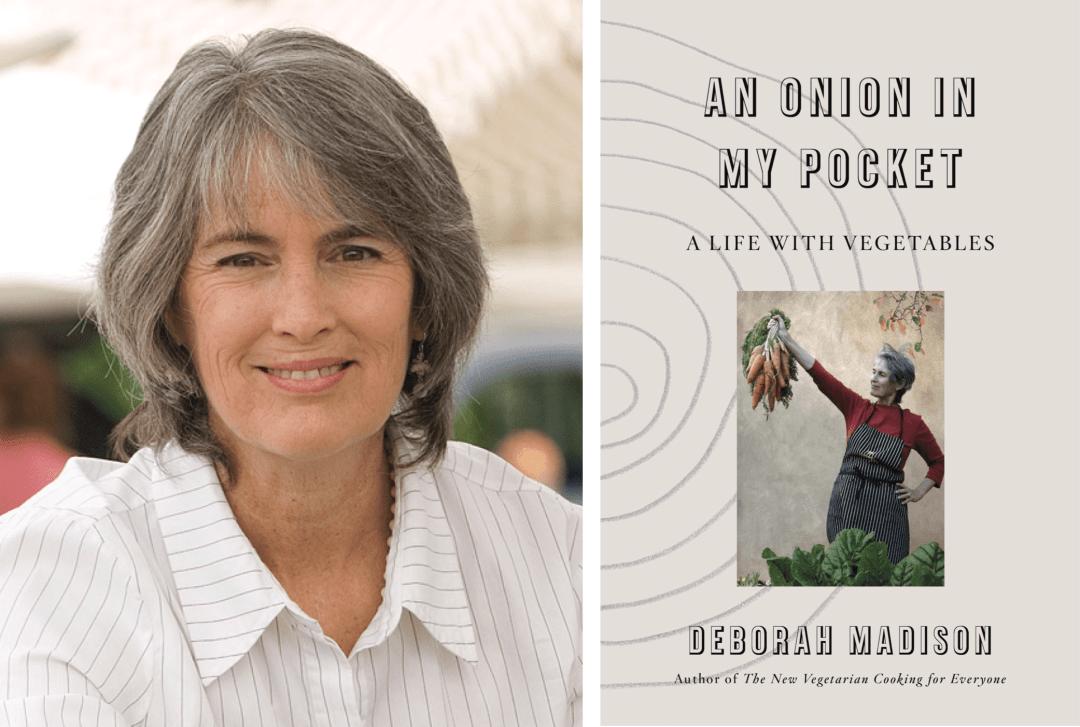 Episode 85 – Acclaimed chef Deborah Madison on her new food memoir