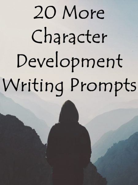 20 More Character Development Writing Prompts