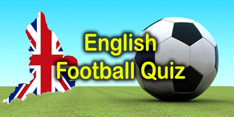 English Football Quiz - 10 Questions