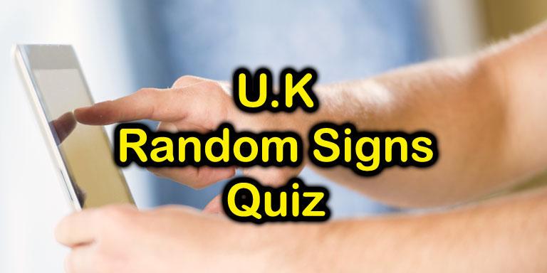 U.K. Random Signs Quiz - Quiz-a-go-go