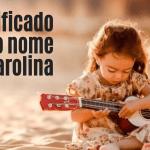 foto escrita significado do nome Ana Carolina