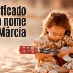 foto escrita significado do nome Márcia