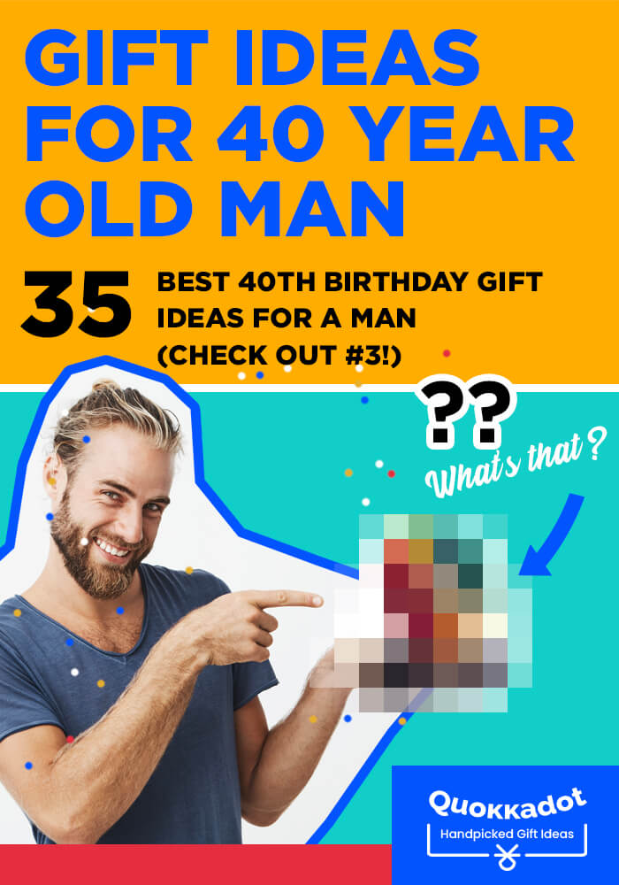 35 Best 40th Birthday Gift Ideas For A Man That Don T Suck Quokkadot