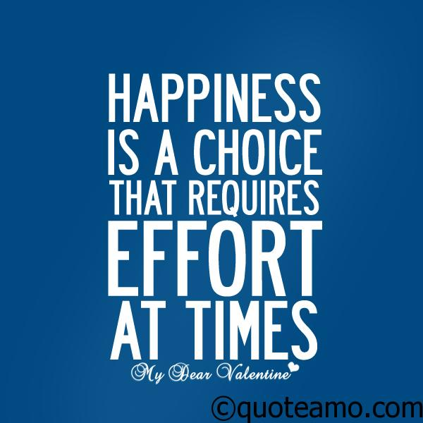 Happiness Is A Choice Quote Amo