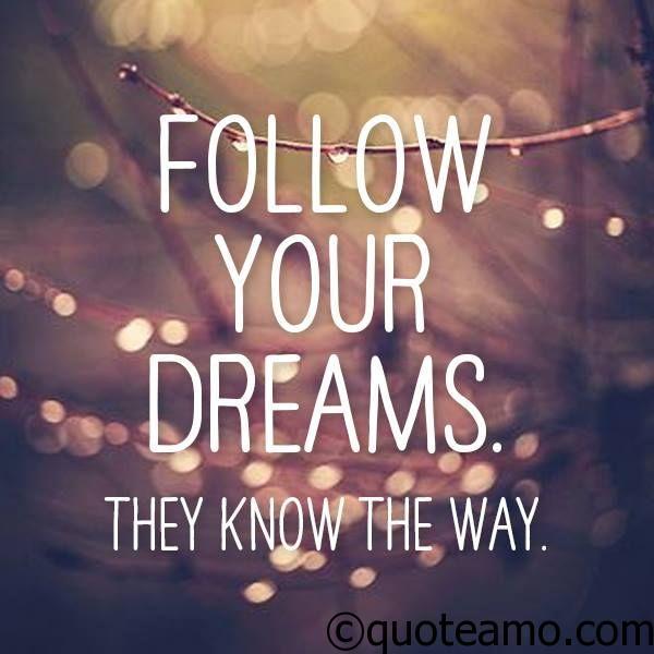 Follow your dream quote amo - Follow wallpaper ...