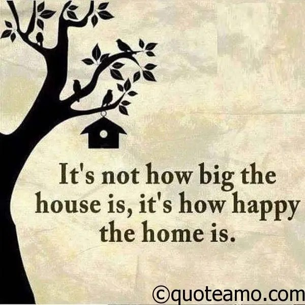 It S How Happy The Home Is Quote Amo