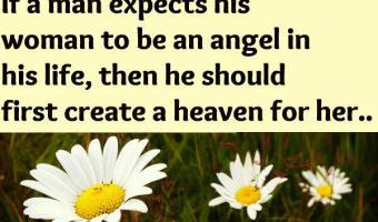 If a man expects his woman to be an angel