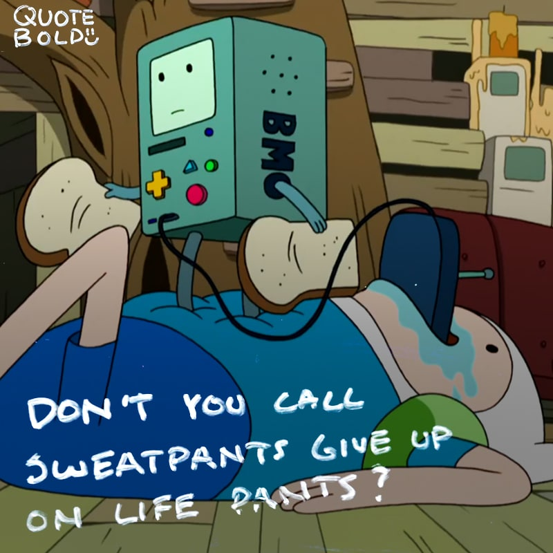 adventure time quote sweat pants