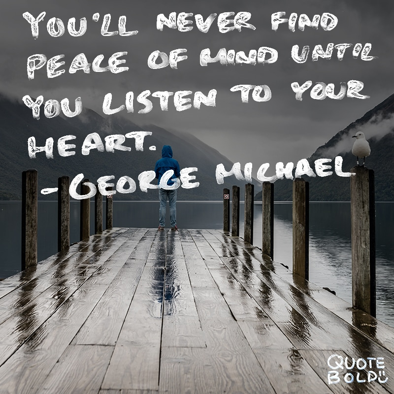 peace mind quotes listen